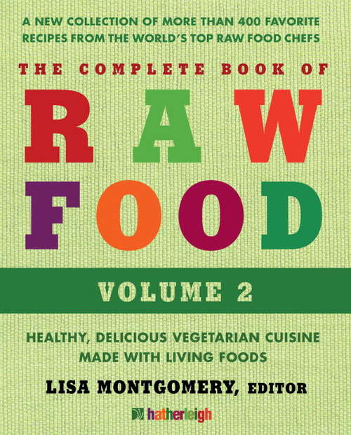 The Complete Book of Raw Food, Volume 2