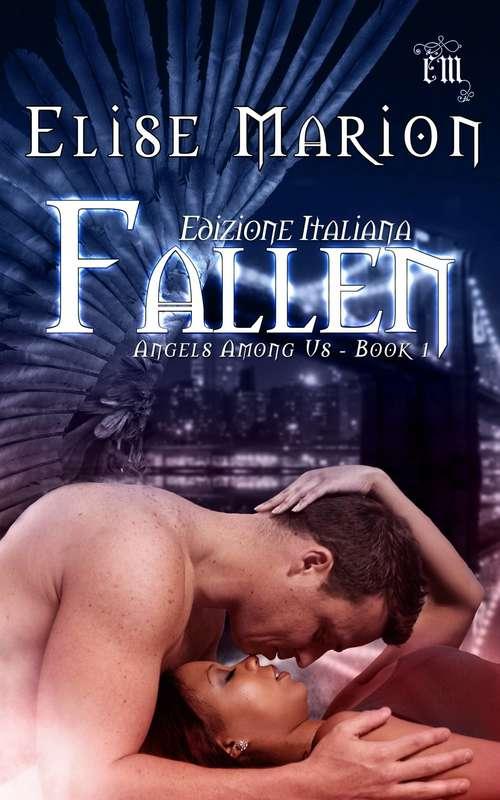 Fallen (Angels Among Us Book #1)
