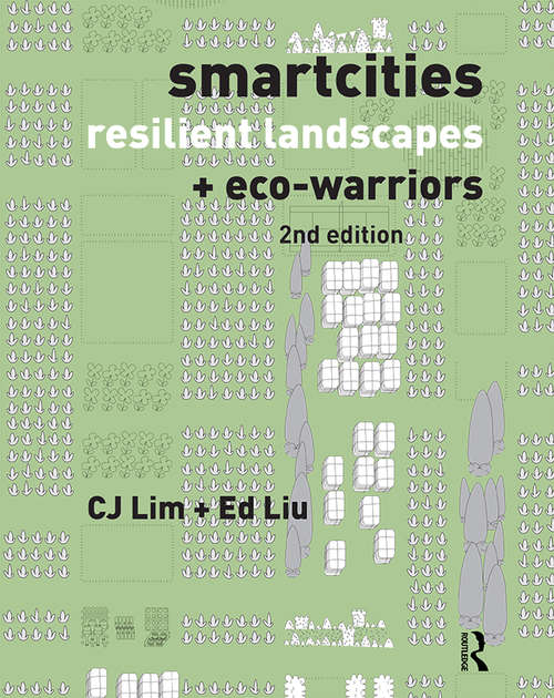 Smartcities, Resilient Landscapes and Eco-Warriors: The Ecological Landscapes For Urban Resilience