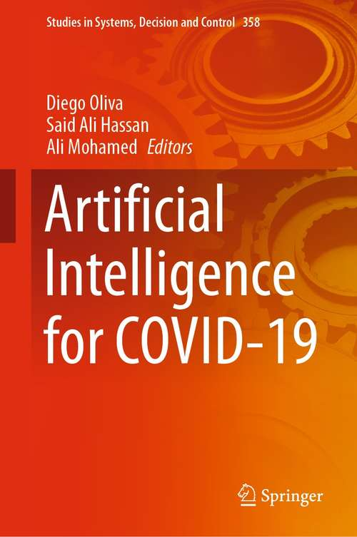 Artificial Intelligence for COVID-19 (Studies in Systems, Decision and Control #358)