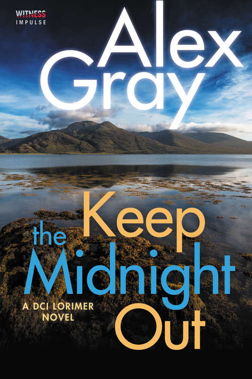 Keep The Midnight Out: A DCI Lorimer Novel (William Lorimer #12)