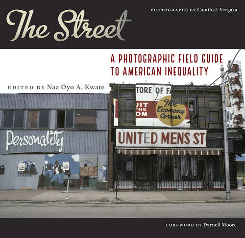 The Street: A Photographic Field Guide to American Inequality