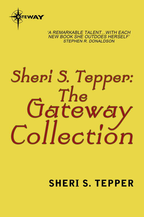 The Sheri S. Tepper eBook Collection: The Gateway Collection