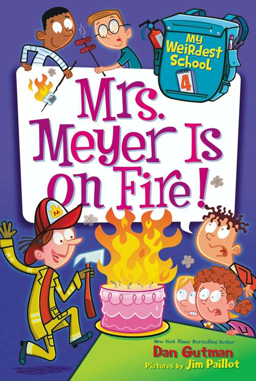 Mrs. Meyer Is on Fire! (My Weirdest School #4)