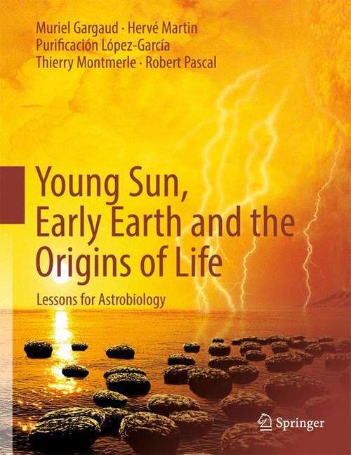 Young Sun, Early Earth and the Origins of Life