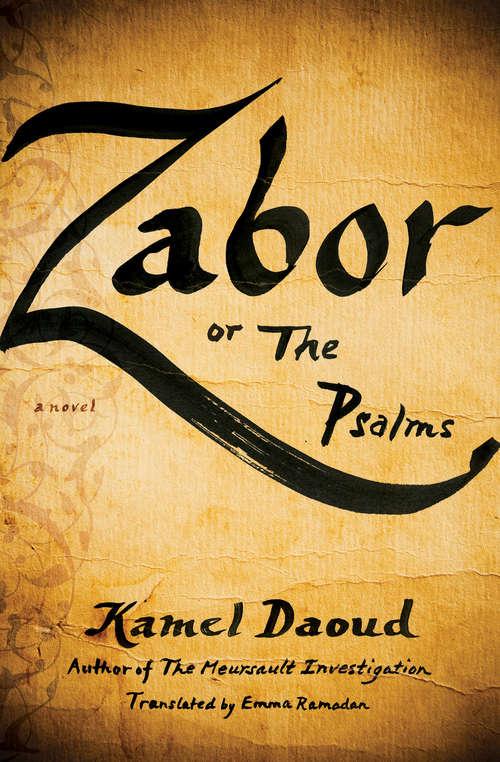 Zabor, or The Psalms: A Novel