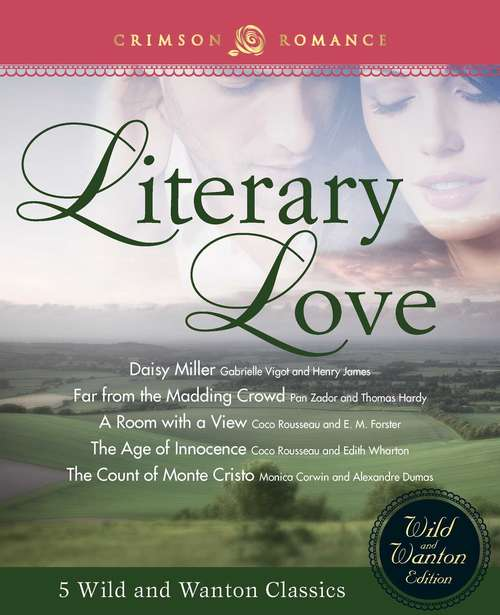 Literary Love: 5 Wild and Wanton Classics