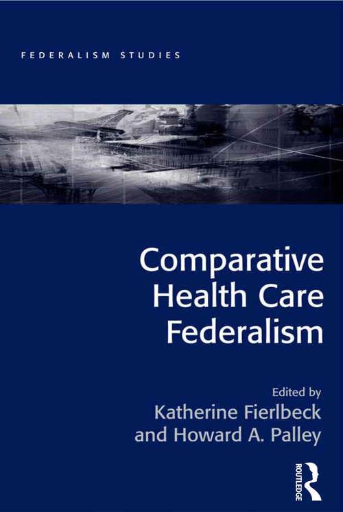 Comparative Health Care Federalism (Federalism Studies)