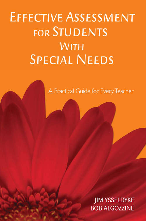 Effective Assessment for Students With Special Needs: A Practical Guide for Every Teacher (Practical Approach To Special Education For Every Teacher Ser.)