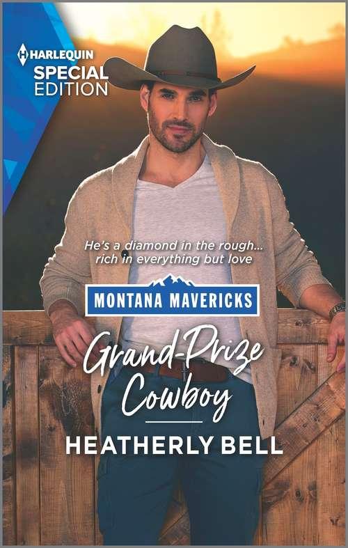 Grand-Prize Cowboy (Montana Mavericks: The Real Cowboys of Bronco Heights #4)