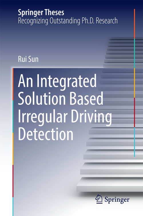 An Integrated Solution Based Irregular Driving Detection (Springer Theses)
