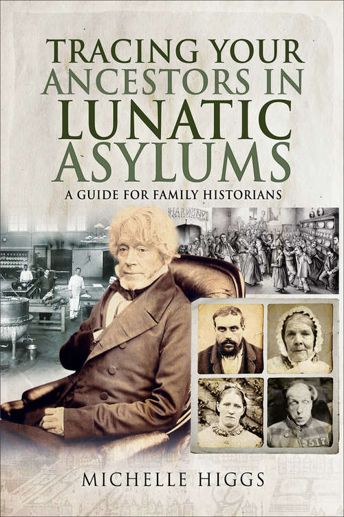 Tracing Your Ancestors in Lunatic Asylums: A Guide for Family Historians (Tracing Your Ancestors)