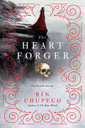 The Heart Forger (The\bone Witch Ser. #2)