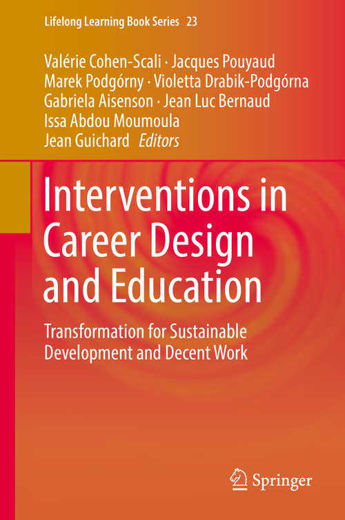 Interventions in Career Design and Education: Transformation for Sustainable Development and Decent Work (Lifelong Learning Book Series #23)