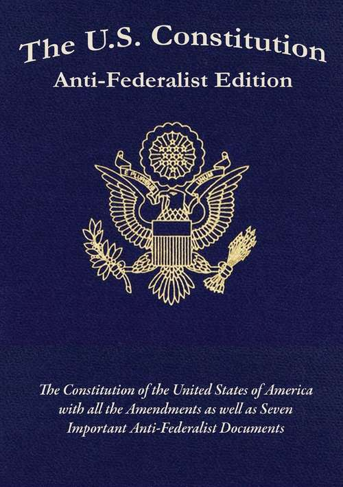 The US Constitution Anti-Federalist Edition
