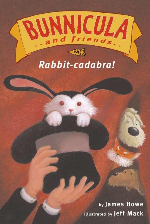 Rabbit-Cadabra! (Bunnicula and Friends #4)