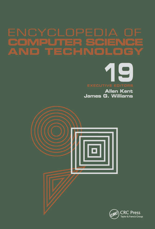 Encyclopedia of Computer Science and Technology: Volume 19 - Supplement 4: Access Technoogy: Inc. to Symbol Manipulation Patkages