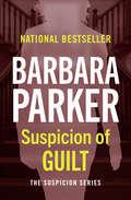 Suspicion of Guilt: Suspicion Of Innocence, Suspicion Of Guilt, And Suspicion Of Deceit (The Suspicion Series #2)