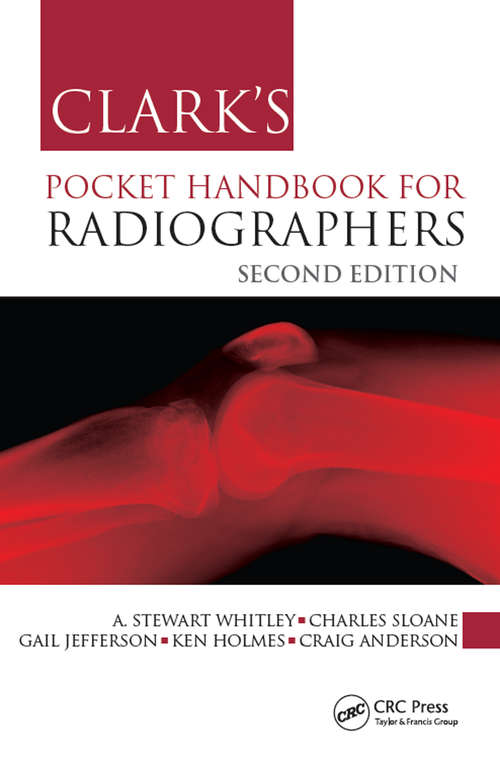 Clark's Pocket Handbook for Radiographers (Clark's Companion Essential Guides)