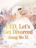 CEO, Let's Get Divorced: Volume 3 (Volume 3 #3)
