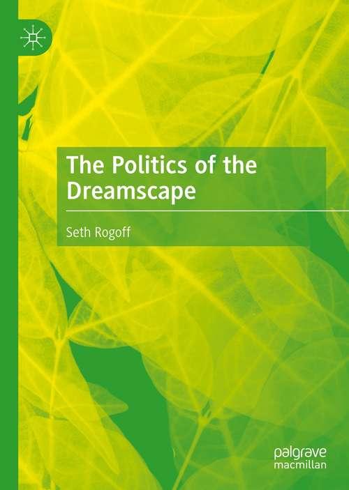The Politics of the Dreamscape