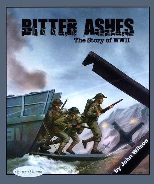 Bitter Ashes: The Story of WW II