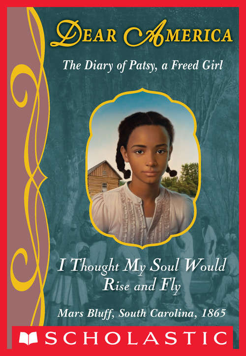 I Thought My Soul Would Rise and Fly: I Thought My Soul Would Rise And Fly (Dear America)