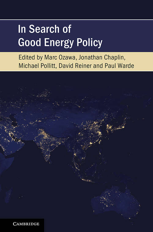 In Search of Good Energy Policy (Cambridge Studies on Environment, Energy and Natural Resources Governance)