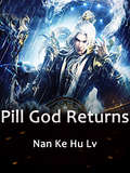Pill God Returns: Volume 10 (Volume 10 #10)