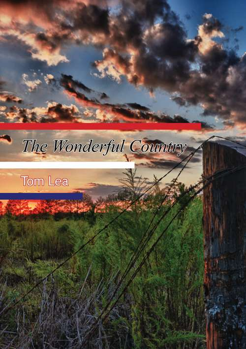 The Wonderful Country: A Novel (The\texas Tradition Ser. #No. 33)
