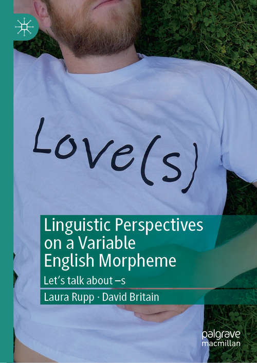 Linguistic Perspectives on a Variable English Morpheme: Let's talk about –s