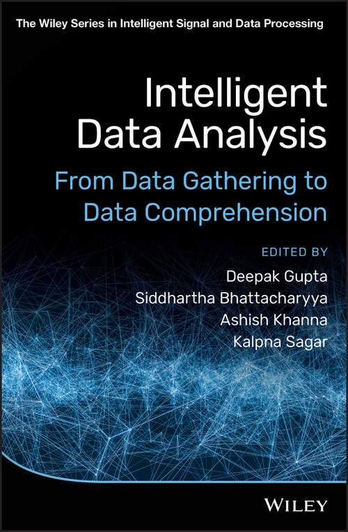 Intelligent Data Analysis: From Data Gathering to Data Comprehension (The Wiley Series in Intelligent Signal and Data Processing #2)