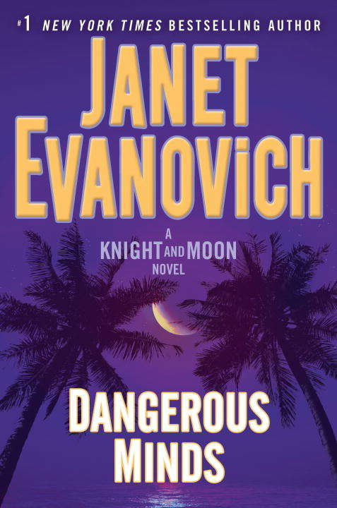 Dangerous Minds: A Knight and Moon Novel (Knight and Moon #2)