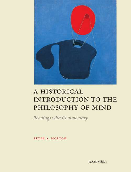 A Historical Introduction to the Philosophy of Mind: Readings with Commentary (2nd edition)