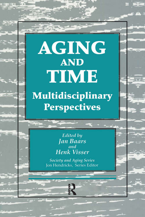 Aging and Time: Multidisciplinary Perspectives, Illustrated Edition