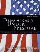 Democracy Under Pressure: An Introduction to the American Political System (10th Edition)