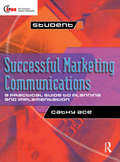 Successful Marketing Communications by Cathy Ace