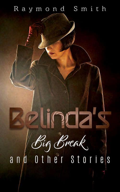 Belinda's Big Break and Other Stories