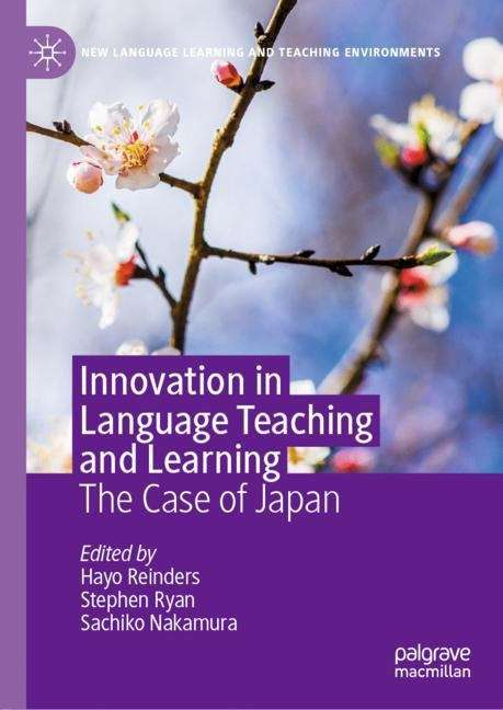 Innovation in Language Teaching and Learning: The Case of Japan (New Language Learning and Teaching Environments)