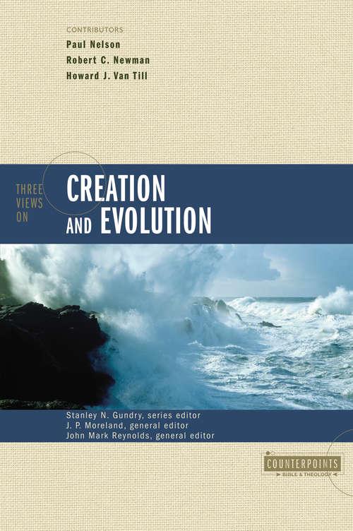 Three Views on Creation and Evolution