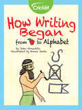 How Writing Began: From Apple to Alphabet
