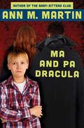 Ma and Pa Dracula (A\la Orilla Del Viento Ser.)