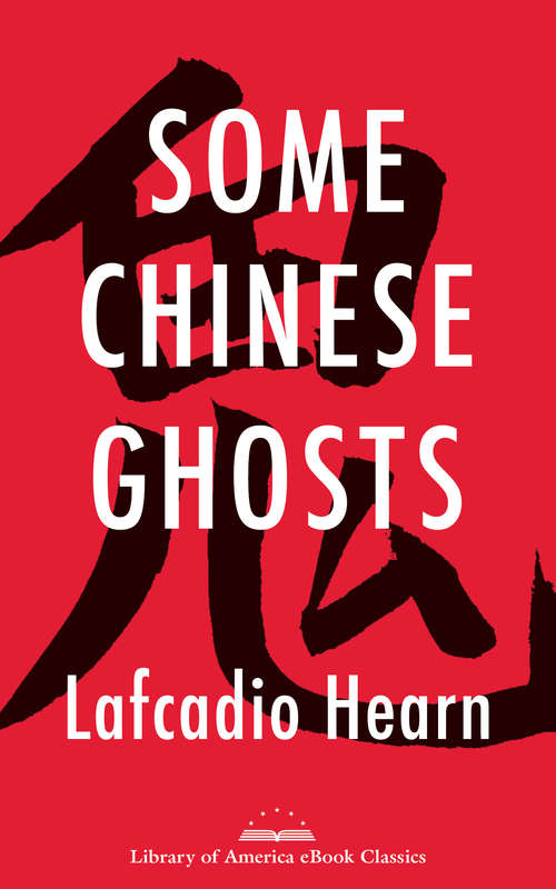Some Chinese Ghosts: A Library of America eBook Classic (Library of America E-Book Classics)