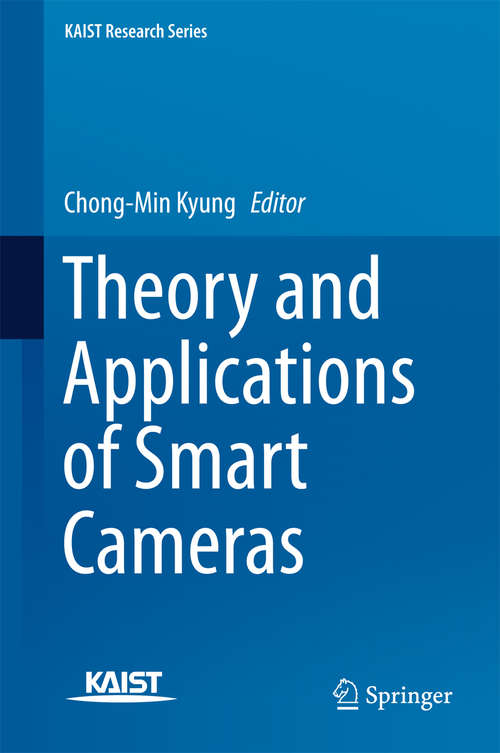 Theory and Applications of Smart Cameras