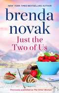 Just the Two of Us: A Romance Novel (Dundee Idaho)