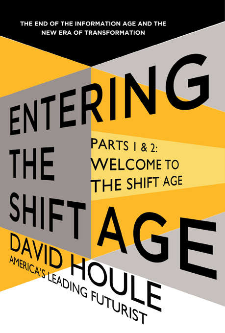 Entering the Shift Age: Welcome to the Shift Age