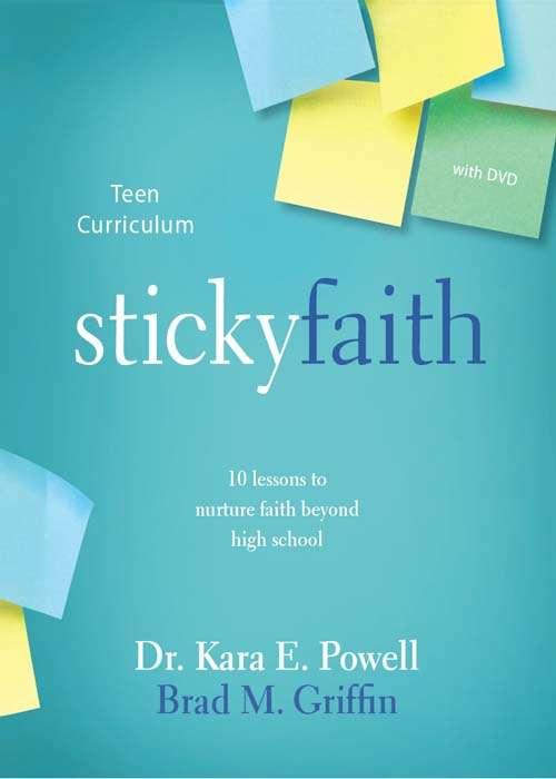 Sticky Faith Teen Curriculum: 10 Lessons to Nurture Faith Beyond High School
