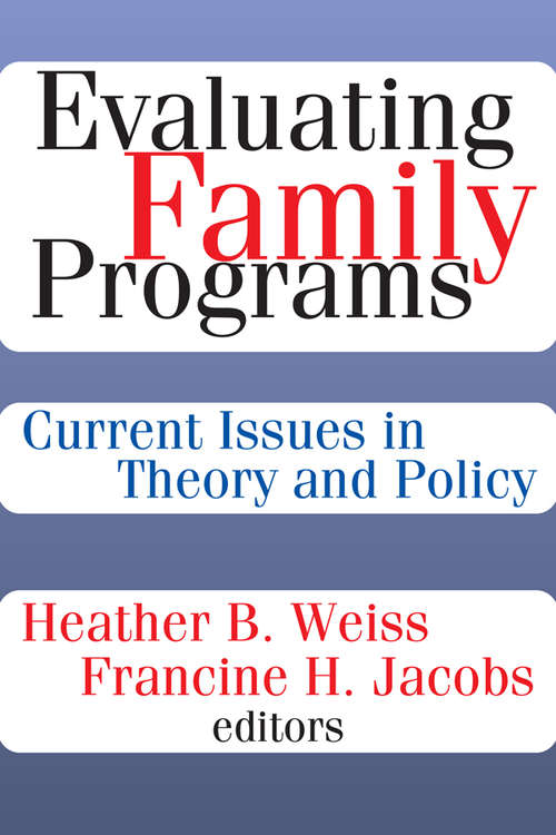 Evaluating Family Programs: Current Issues in Theory and Policy