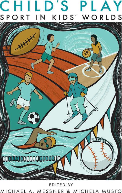 Child's Play: Sport in Kids' Worlds