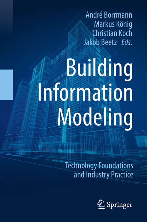 Building Information Modeling: Technology Foundations and Industry Practice (VDI-Buch)